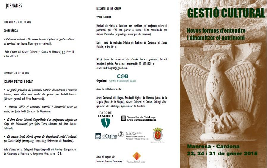 GESTIÓ CULTURAL Noves formes d'entendre i dinamitzar el patrimoni. Manresa - Cardona 23, 24 i 31 de gener 2015